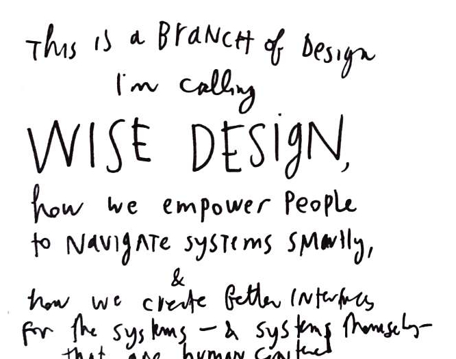 Wise Design - this is a branch of design called wise design