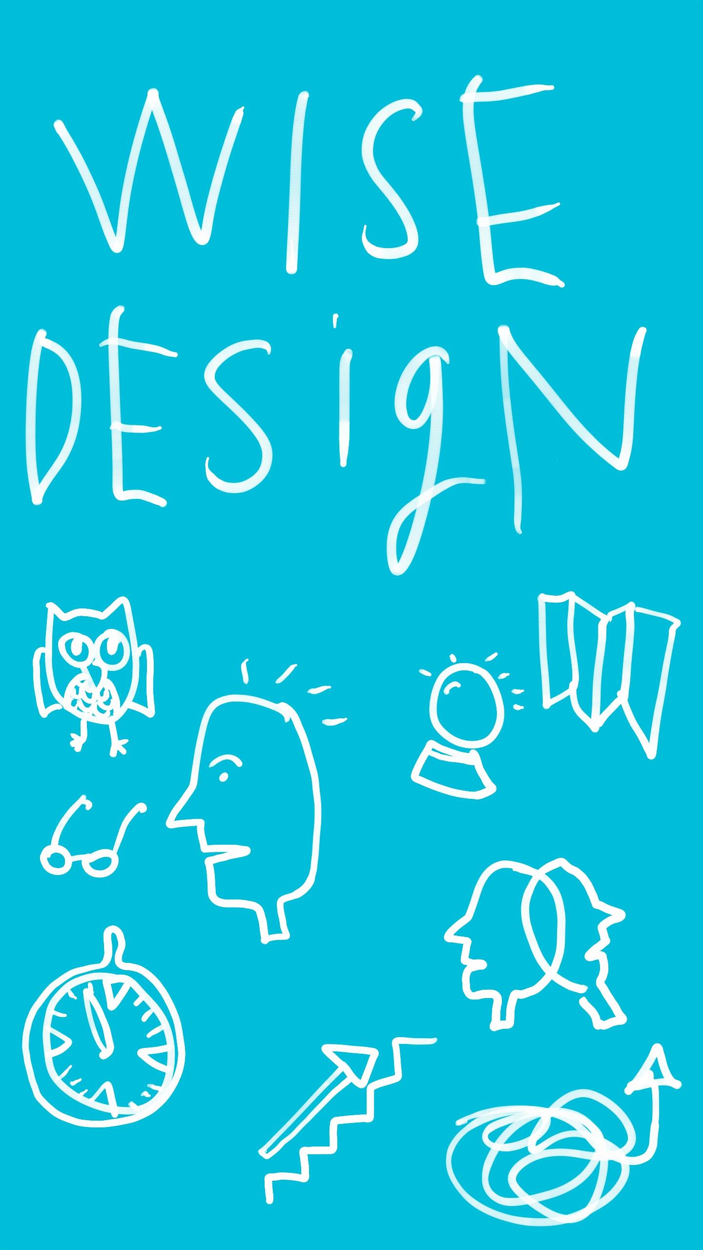Wise Design - designing for smarter decision making